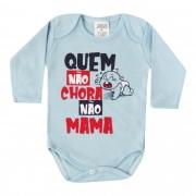 Body Pequenino Baby Frases Quem Não Chora Não Mama - P e G