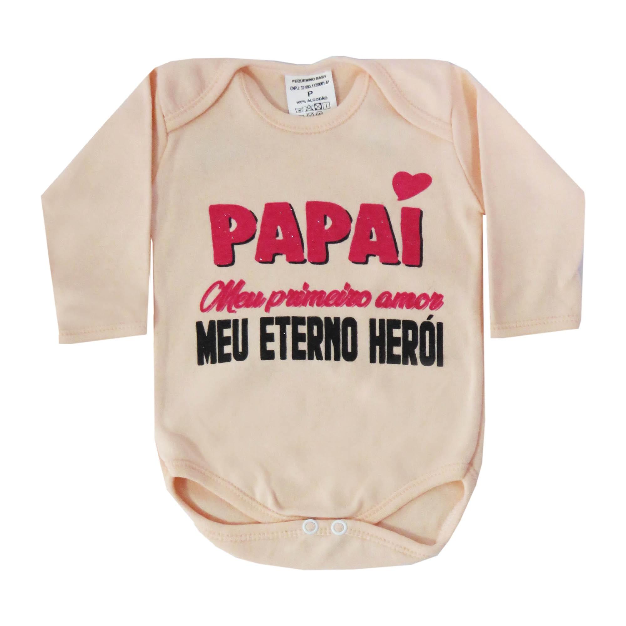 Body Manga Longa Pequenino Baby Frases Papai Meu Primeiro Amor Meu Eterno Herói - P ao G