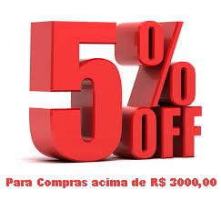 COMPRAS ACIMA DE R$ 3.500 - 5%OFF
