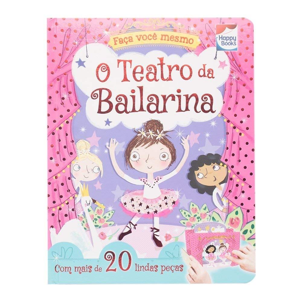 Livro Infantil Cartonado Faça E Brinque O Teatro da Bailarina Happy Books