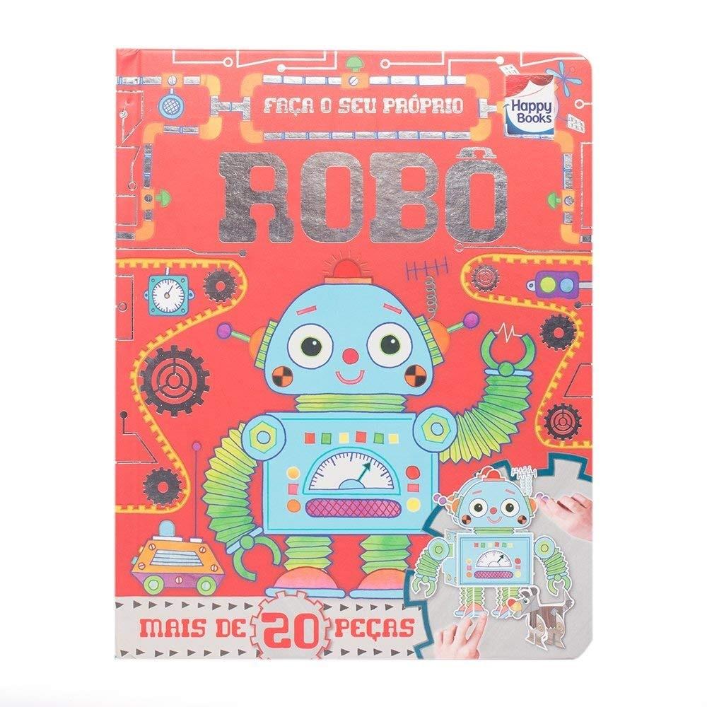 Livro Infantil Cartonado Faça E Brinque Seu Próprio Robô Happy Books