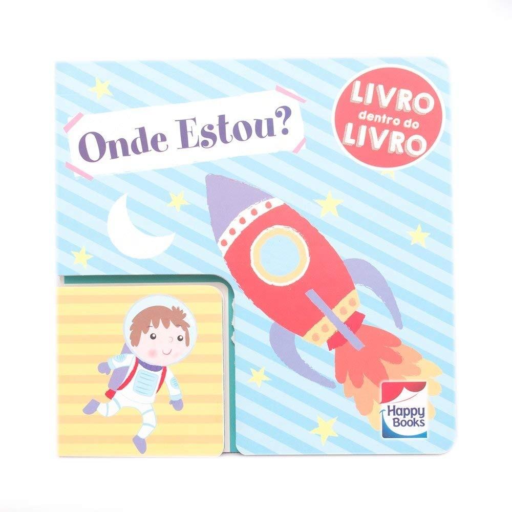 Livro Infantil Cartonado Livro Dentro Do Livro Onde estou? Happy Books