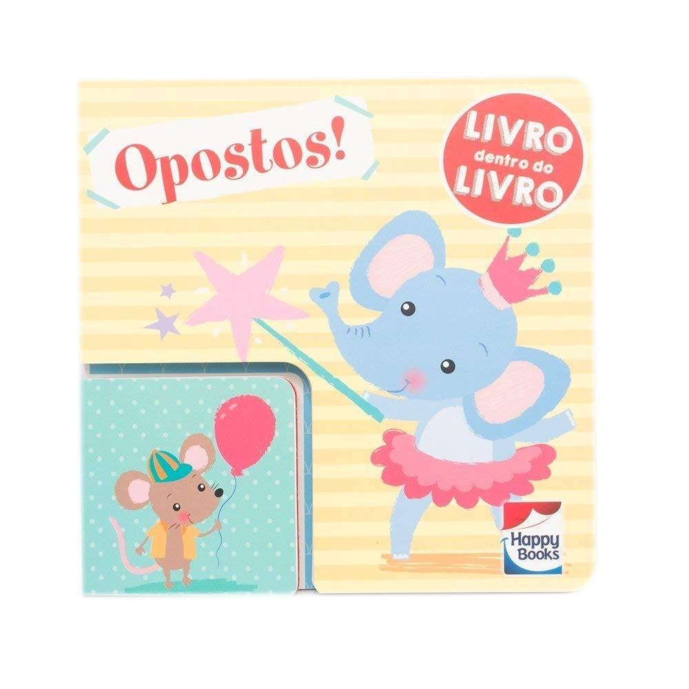 Livro Infantil Cartonado Livro Dentro Do Livro Opostos Happy Book