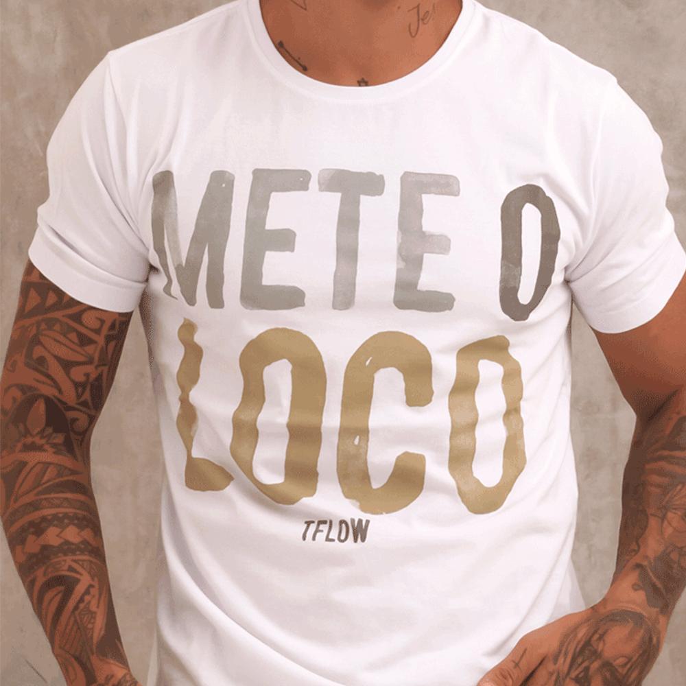 CAMISETA METE O LOCO BRANCA - TFLOW