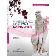 A INTELIGÊNCIA HORMONAL DA MULHER