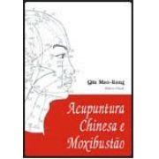 ACUPUNTURA CHINESA E MOXIBUSTÃO