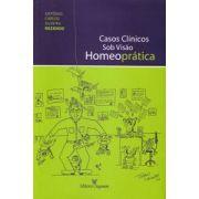 CASOS CLINICOS SOB VISÃO HOMEOPRATICA