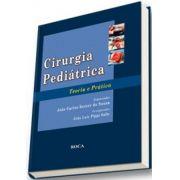 CIRURGIA PEDIÁTRICA - TEORIA E PRÁTICA