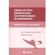 CÓDIGO DE ÉTICA DEONTOLOGIA DOS PROFISSIONAIS DE ENFERMAGEM - INTERP