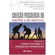 COL. PSICOLOGIA DO ESPORTE E DO EXERCICIO - FUTEBOL, PSICOLOGIA E A
