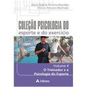 COL. PSICOLOGIA DO ESPORTE E DO EXERCÍCIO - O TREINADOR E A PSICOLOGIA