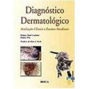 DIAGNÓSTICO DERMATOLÓGICO - AVALIAÇÃO CLÍNICA E EXAMES IMEDIATOS