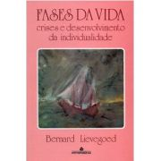 FASES DA VIDA - CRISE E DESENVOLVIMENTO DA INDIVIDUALIDADE