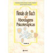 FLORAIS DE BACH E ABORDAGENS PSICOTERAPICAS - VOL. 3