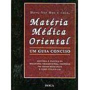 MATERIA MEDICA ORIENTAL - UM GUIA CONCISO