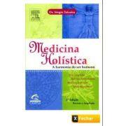 MEDICINA HOLÍSTICA - A HARMONIA DO SER HUMANO