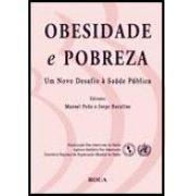OBESIDADE E POBREZA - UM NOVO DESAFIO A SAUDE PUBLICA