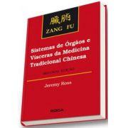 ZANG FU: SISTEMAS DE ORGÃOS E VÍSCERAS DA MEDICINA TRADICIONAL CHINESA
