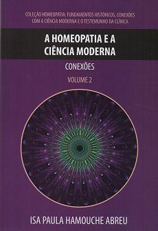 A HOMEOPATIA E A CIENCIA MODERNA - CONEXOES - VOLUME 2