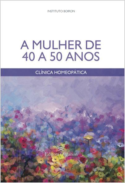 A MULHER DE 40 A 50 ANOS