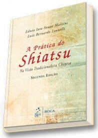 A PRATICA DO SHIATSU - NA VISÃO TRADICIONALISTA CHINESA
