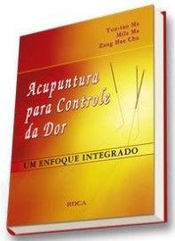 ACUPUNTURA PARA CONTROLE DA DOR - UM ENFOQUE INTEGRADO