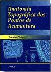 ANATOMIA TOPOGRÁFICA DOS PONTOS DE ACUPUNTURA