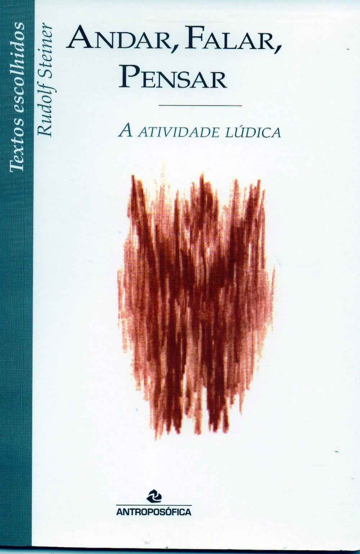 ANDAR, FALAR, PENSAR -  A ATIVIDADE LÚDICA