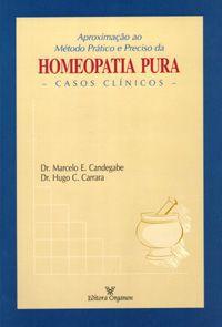 APROXIMAÇÃO AO METODO PRATICO E PRECISO DA HOMEOPATIA PURA
