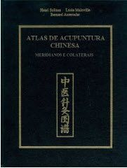 ATLAS DE ACUPUNTURA CHINESA - MERIDIANOS E COLATERAIS