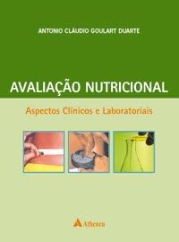 AVALIAÇÃO NUTRICIONAL - ASPECTOS CLÍNICOS E LABORATORIAIS