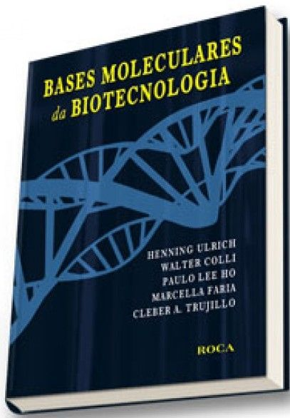 BASES MOLECULARES DA BIOTECNOLOGIA
