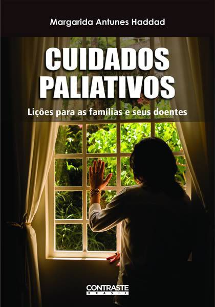 CUIDADOS PALIATIVOS - LIÇÕES PARA AS FAMÍLIAS E SEUS DOENTES
