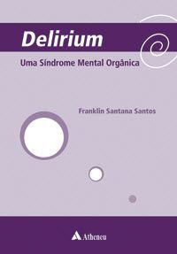DELIRIUM - UMA SÍNDROME MENTAL ORGANICA