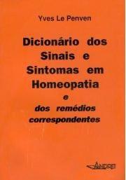 DICIONARIO DOS SINAIS E SINTOMAS EM HOMEOPATIA E DOS REMEDIOS CORRESP.