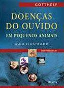 DOENÇAS DO OUVIDO EM PEQUENOS ANIMAIS