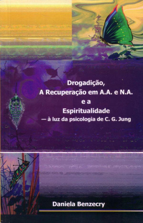 DROGADIÇÃO, A RECUPERAÇÃO EM A.A. E N.A. E A ESPIRITUALIDADE