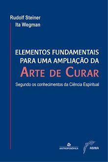 ELEMENTOS FUNDAMENTAIS PARA UMA AMPLIAÇÃO DA ARTE DE CURAR