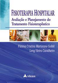 Fisioterapia Hospitalar - Avaliação e Planejamento do Tratamento Fisio