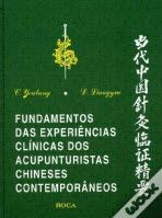 FUNDAMENTOS DAS EXPERIÊNCIAS CLÍNICAS DOS ACUPUNTURISTAS CHINESES CONT