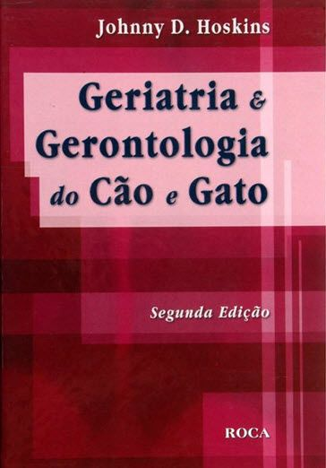 GERIATRIA E GERONTOLOGIA DO CÃO E GATO