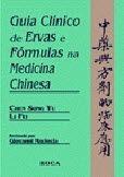 GUIA CLÍNICO DE ERVAS E FÓRMULAS NA MEDICINA CHINESA