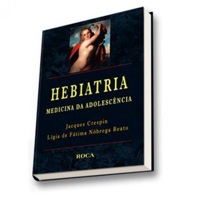 HEBIATRIA: MEDICINA DA ADOLESCÊNCIA