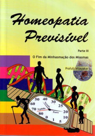 HOMEOPATIA PREVISÍVEL - O FIM DA MINHASMAÇÃO DOS MIASMAS - PARTE III
