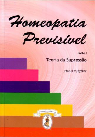 HOMEOPATIA PREVISÍVEL - TEORIA DA SUPRESSÃO - PARTE I