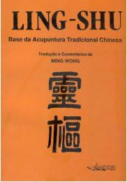 LING-SHU - BASE DA ACUPUNTURA TRADICIONAL CHINESA