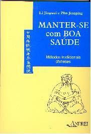MANTER-SE COM BOA SAUDE: METODOS TRADICIONAIS CHINESES