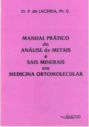 MANUAL PRÁTICO DE ANALISES DE METAIS E SAIS MINERAIS EM MEDICINA ORTOM