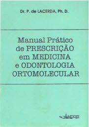 MANUAL PRATICO DE PRESCRIÇÃO EM MEDICINA E ODONTOLOGIA ORTOMOLECULAR