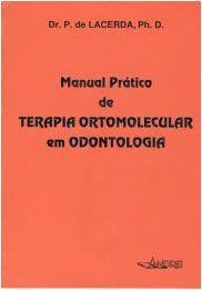 MANUAL PRATICO DE TERAPIA ORTOMOLECULAR EM ODONTOLOGIA